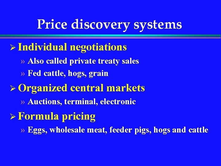 Price discovery systems Ø Individual negotiations » Also called private treaty sales » Fed