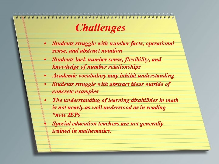 Challenges • Students struggle with number facts, operational sense, and abstract notation • Students