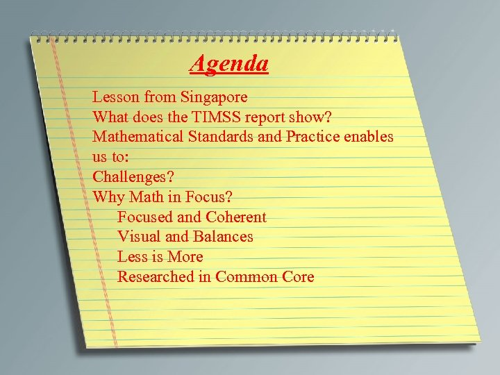 Agenda Lesson from Singapore What does the TIMSS report show? Mathematical Standards and Practice