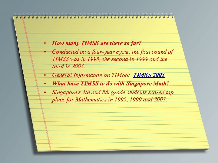 • How many TIMSS are there so far? • Conducted on a four-year