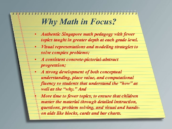 Why Math in Focus? • Authentic Singapore math pedagogy with fewer topics taught in