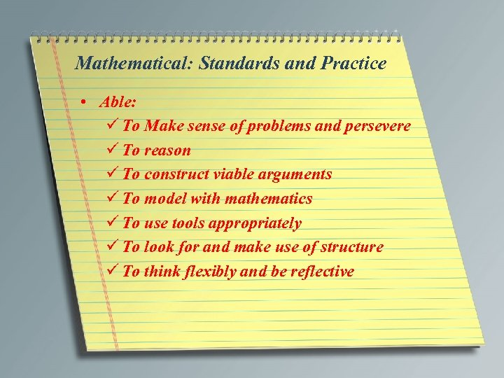 Mathematical: Standards and Practice • Able: ü To Make sense of problems and persevere