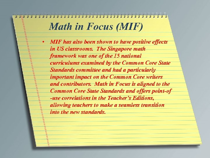 Math in Focus (MIF) • MIF has also been shown to have positive effects