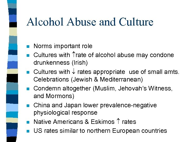 Alcohol Abuse and Culture n n n n Norms important role Cultures with rate