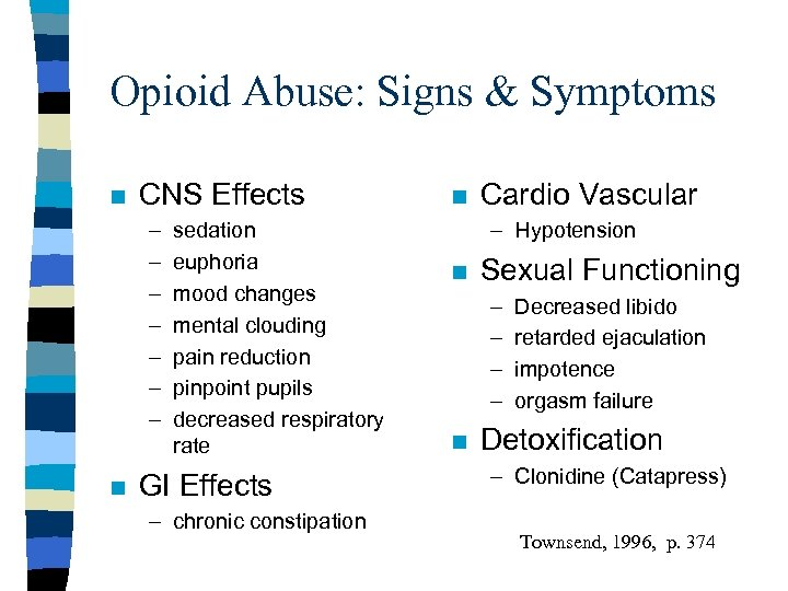 Opioid Abuse: Signs & Symptoms n CNS Effects – – – – n sedation