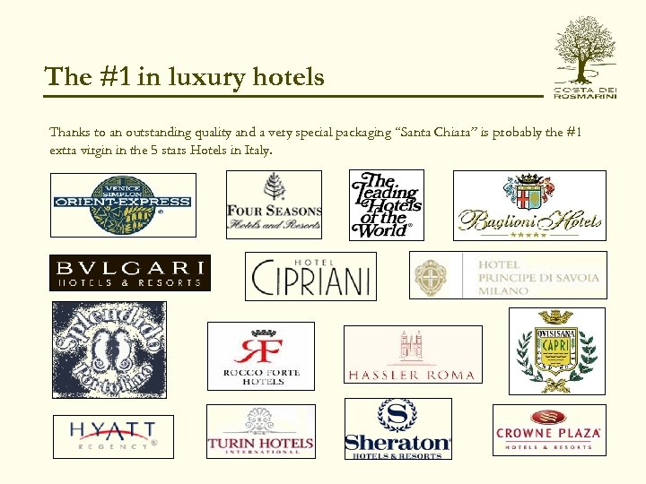 The #1 in luxury hotels Thanks to an outstanding quality and a very special