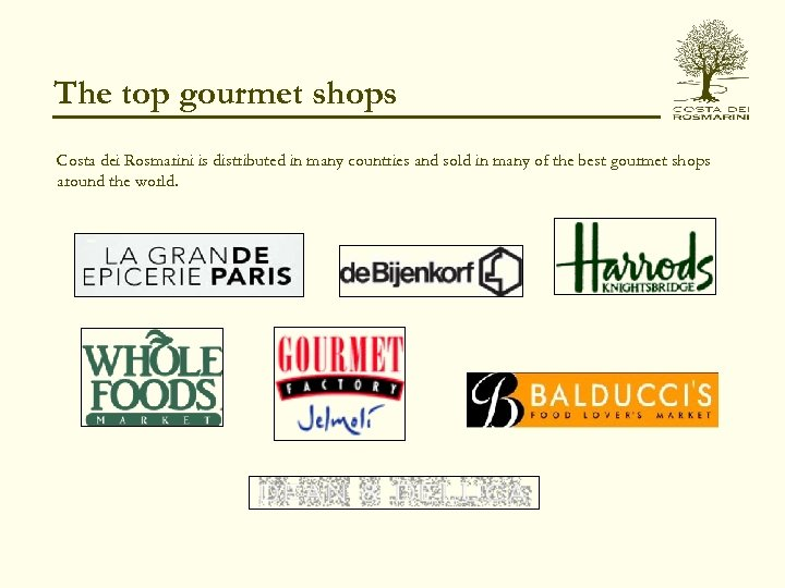 The top gourmet shops Costa dei Rosmarini is distributed in many countries and sold