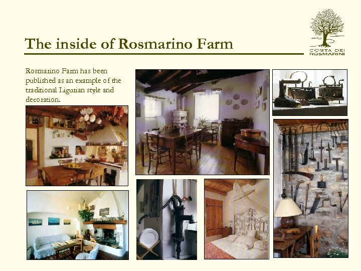 The inside of Rosmarino Farm has been published as an example of the traditional