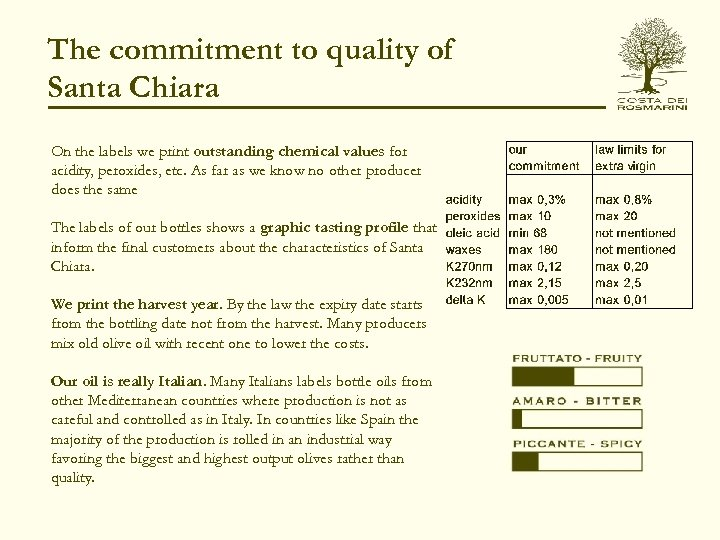 The commitment to quality of Santa Chiara On the labels we print outstanding chemical