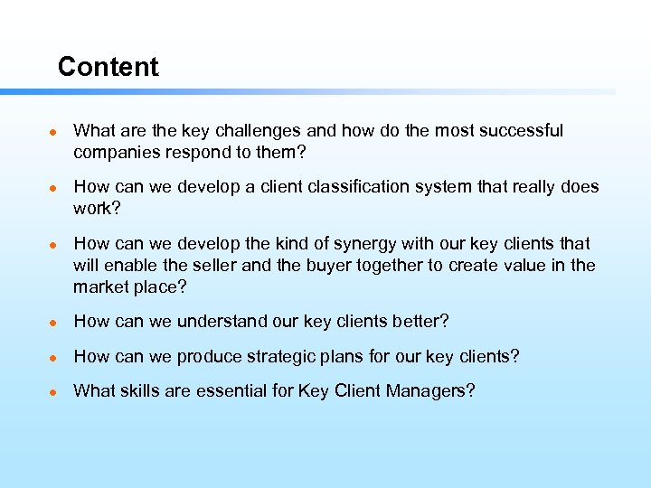 Content l l l What are the key challenges and how do the most