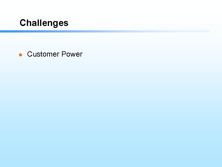 Challenges l Customer Power