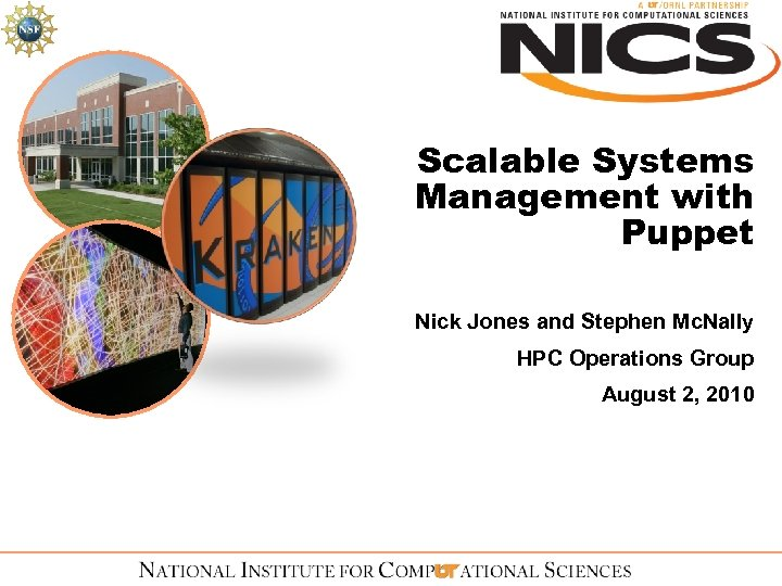 Scalable Systems Management with Puppet Nick Jones and Stephen Mc. Nally HPC Operations Group
