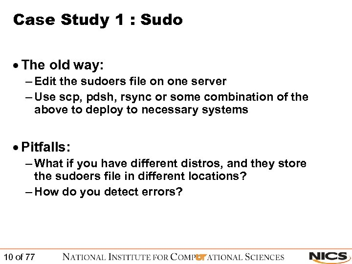 Case Study 1 : Sudo · The old way: – Edit the sudoers file