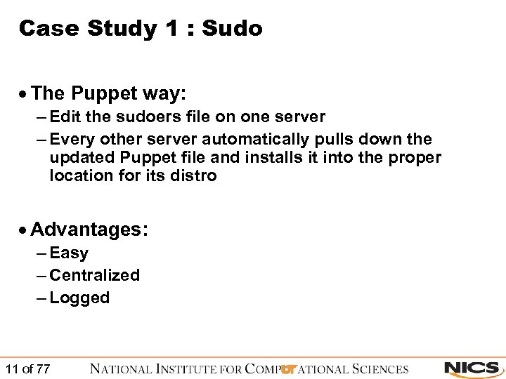 Case Study 1 : Sudo · The Puppet way: – Edit the sudoers file