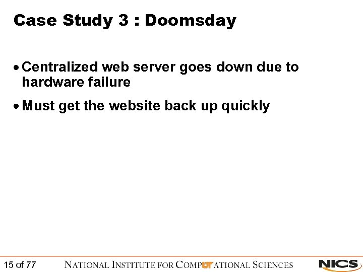 Case Study 3 : Doomsday · Centralized web server goes down due to hardware