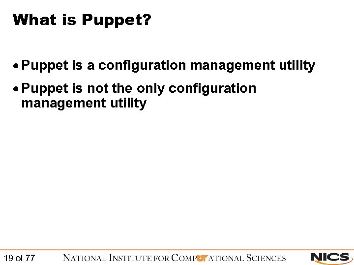 What is Puppet? · Puppet is a configuration management utility · Puppet is not