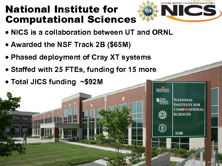 National Institute for Computational Sciences · NICS is a collaboration between UT and ORNL