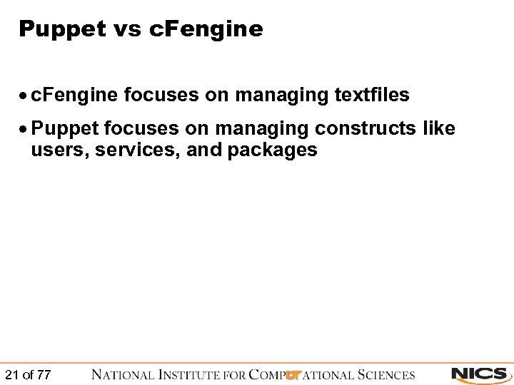 Puppet vs c. Fengine · c. Fengine focuses on managing textfiles · Puppet focuses