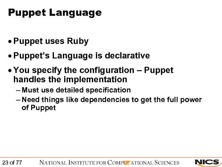 Puppet Language · Puppet uses Ruby · Puppet's Language is declarative · You specify