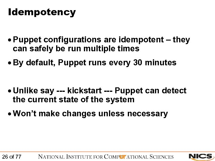 Idempotency · Puppet configurations are idempotent – they can safely be run multiple times