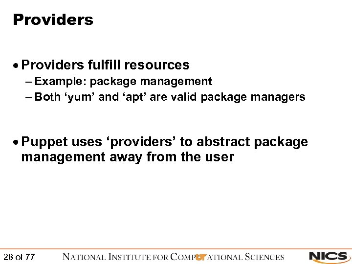 Providers · Providers fulfill resources – Example: package management – Both 'yum' and 'apt'