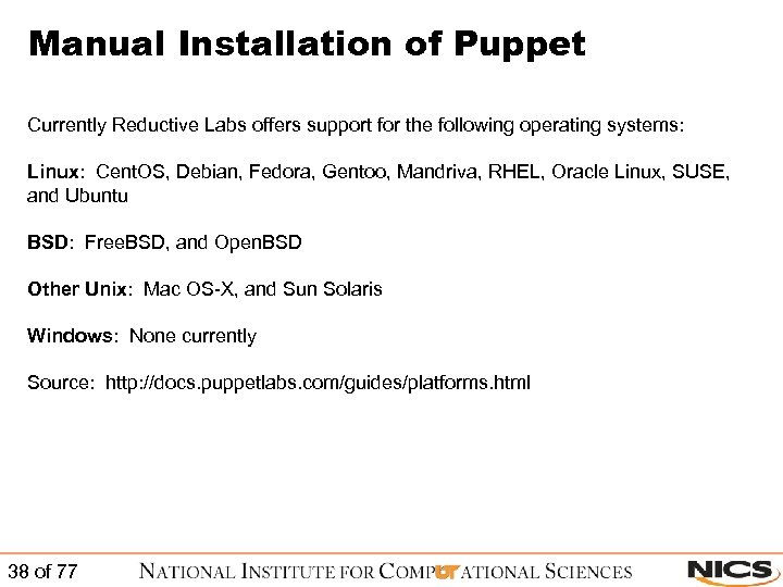 Manual Installation of Puppet Currently Reductive Labs offers support for the following operating systems: