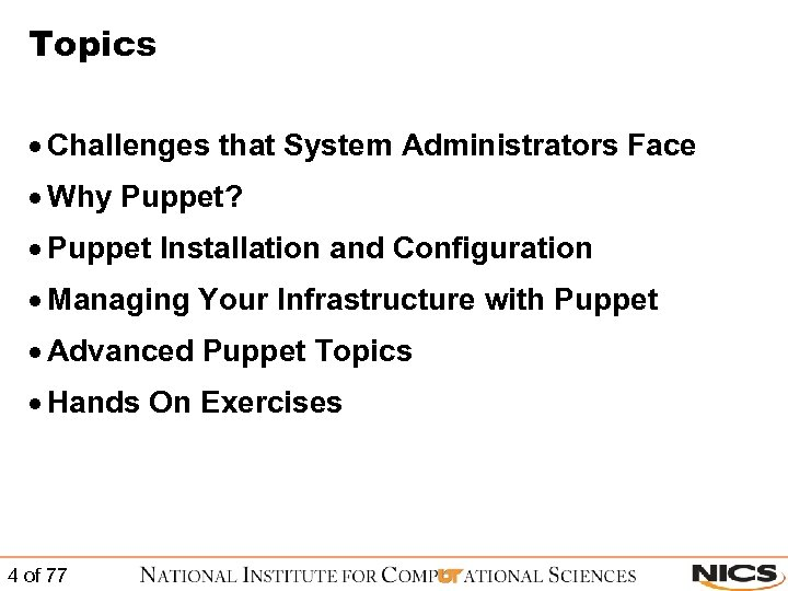 Topics · Challenges that System Administrators Face · Why Puppet? · Puppet Installation and