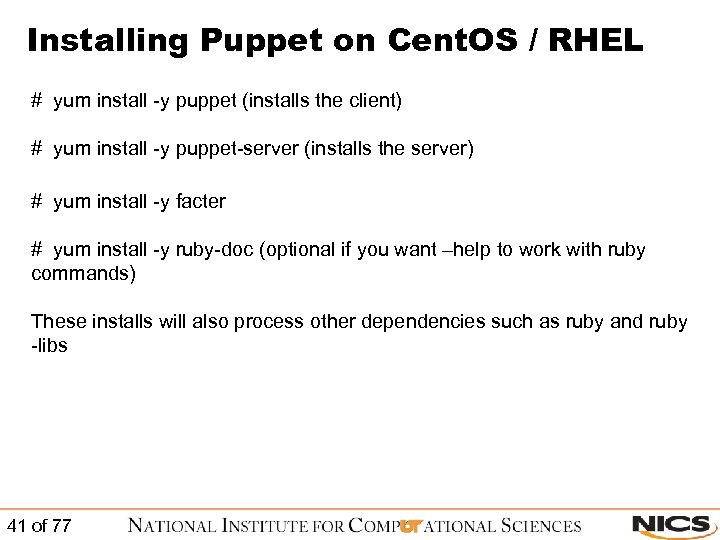 Installing Puppet on Cent. OS / RHEL # yum install -y puppet (installs the