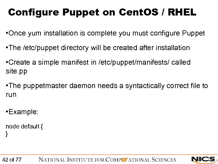 Configure Puppet on Cent. OS / RHEL • Once yum installation is complete you