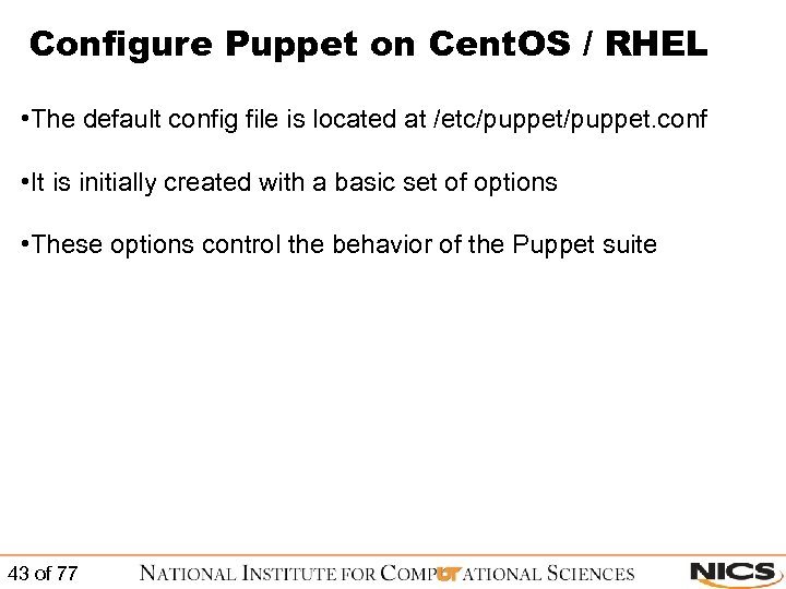 Configure Puppet on Cent. OS / RHEL • The default config file is located