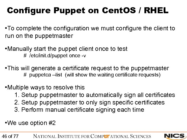 Configure Puppet on Cent. OS / RHEL • To complete the configuration we must