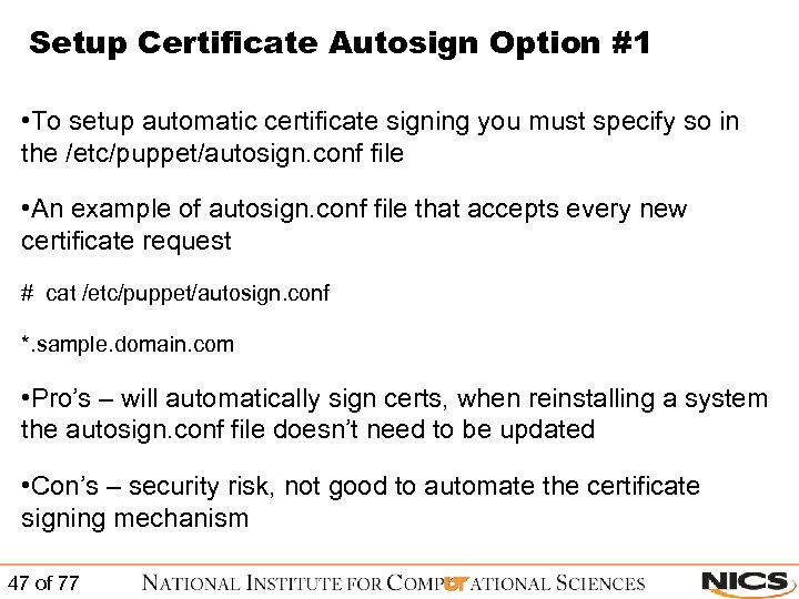 Setup Certificate Autosign Option #1 • To setup automatic certificate signing you must specify