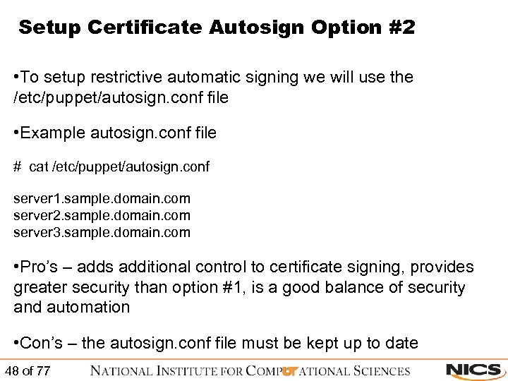 Setup Certificate Autosign Option #2 • To setup restrictive automatic signing we will use