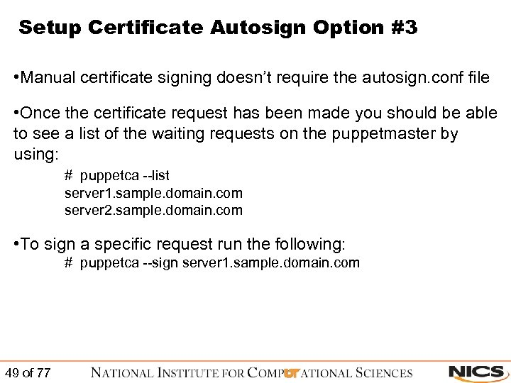 Setup Certificate Autosign Option #3 • Manual certificate signing doesn't require the autosign. conf