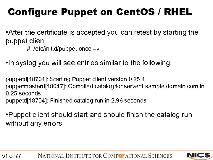 Configure Puppet on Cent. OS / RHEL • After the certificate is accepted you