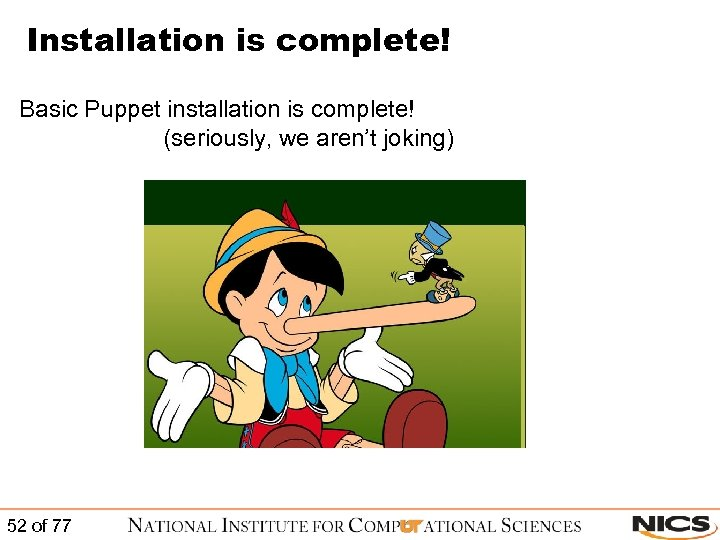 Installation is complete! Basic Puppet installation is complete! (seriously, we aren't joking) 52 of