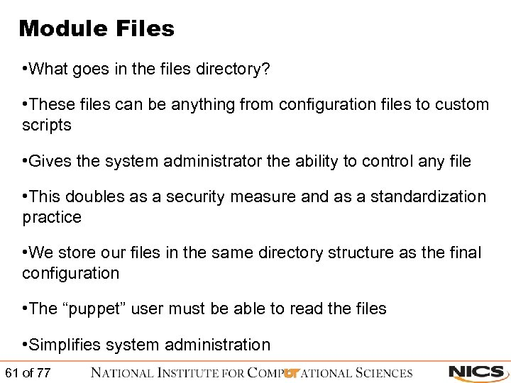 Module Files • What goes in the files directory? • These files can be
