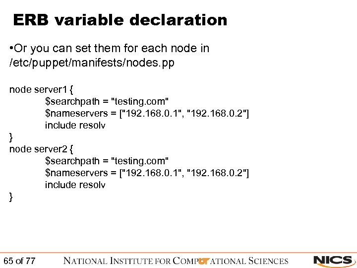 ERB variable declaration • Or you can set them for each node in /etc/puppet/manifests/nodes.