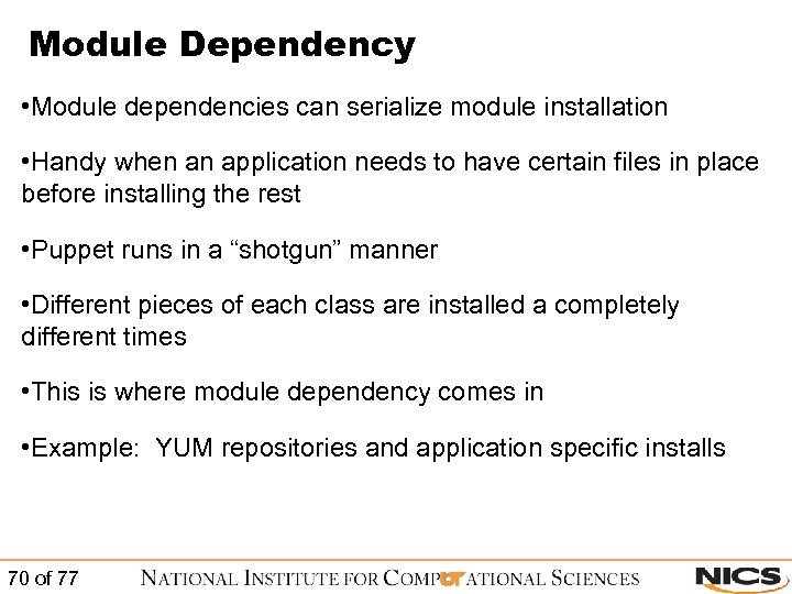 Module Dependency • Module dependencies can serialize module installation • Handy when an application