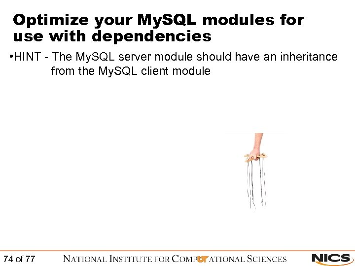 Optimize your My. SQL modules for use with dependencies • HINT - The My.