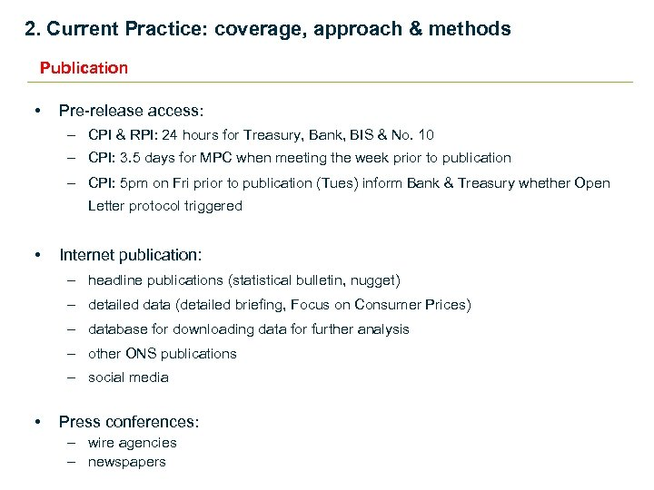 2. Current Practice: coverage, approach & methods Publication • Pre-release access: – CPI &