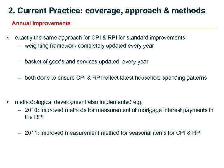 2. Current Practice: coverage, approach & methods Annual Improvements • exactly the same approach