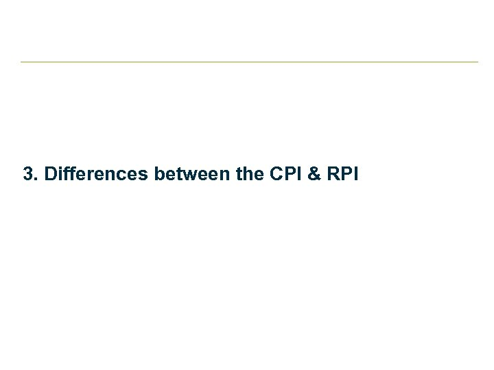 3. Differences between the CPI & RPI