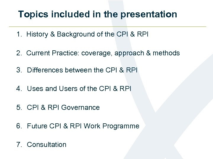 Topics included in the presentation 1. History & Background of the CPI & RPI