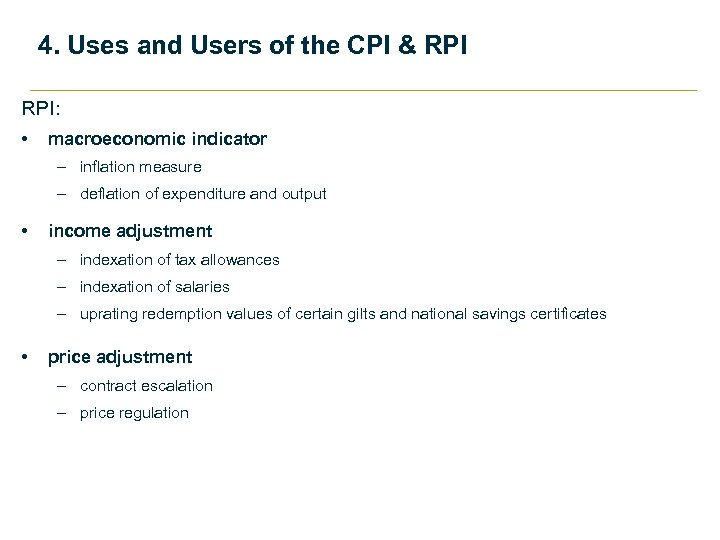 4. Uses and Users of the CPI & RPI: • macroeconomic indicator – inflation