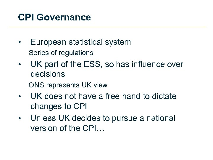 CPI Governance • European statistical system Series of regulations • UK part of the