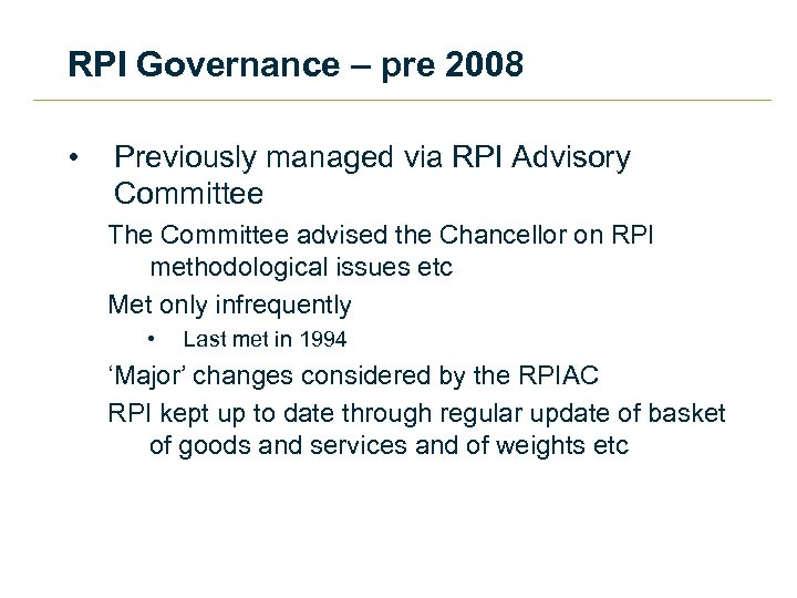 RPI Governance – pre 2008 • Previously managed via RPI Advisory Committee The Committee