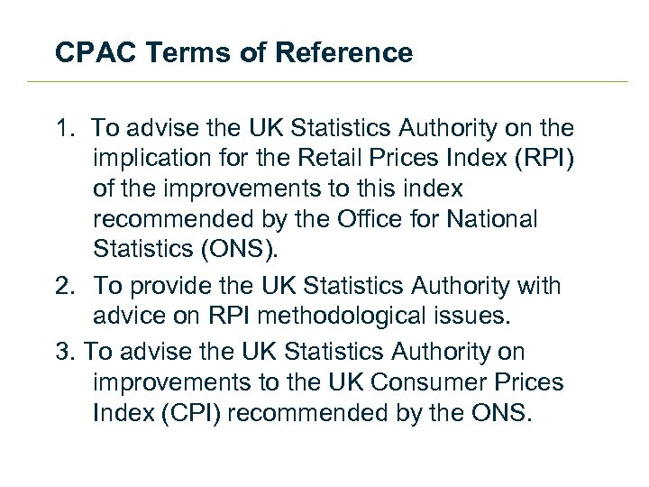 CPAC Terms of Reference 1. To advise the UK Statistics Authority on the implication