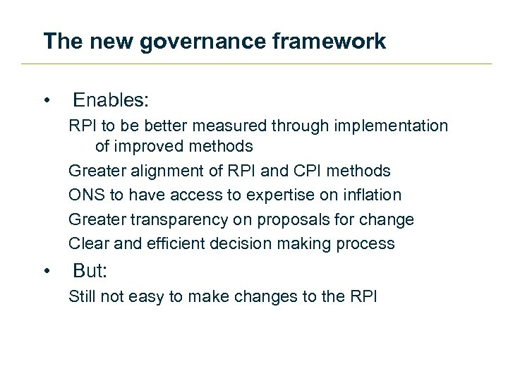 The new governance framework • Enables: RPI to be better measured through implementation of