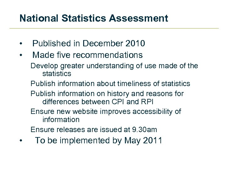 National Statistics Assessment • • Published in December 2010 Made five recommendations Develop greater